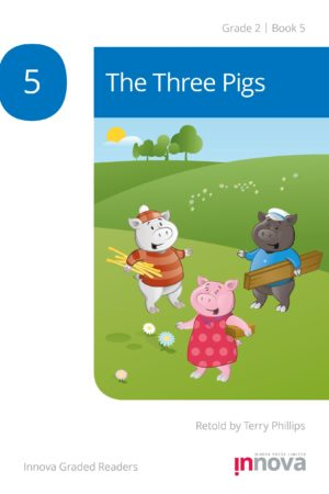 Innova Press The Three Pigs cover, a pig in a pink dress holds some bricks, a pig in a blue jumper and white hat holds some wood, and a pig in a red and orange striped jumper and hat holds some straw