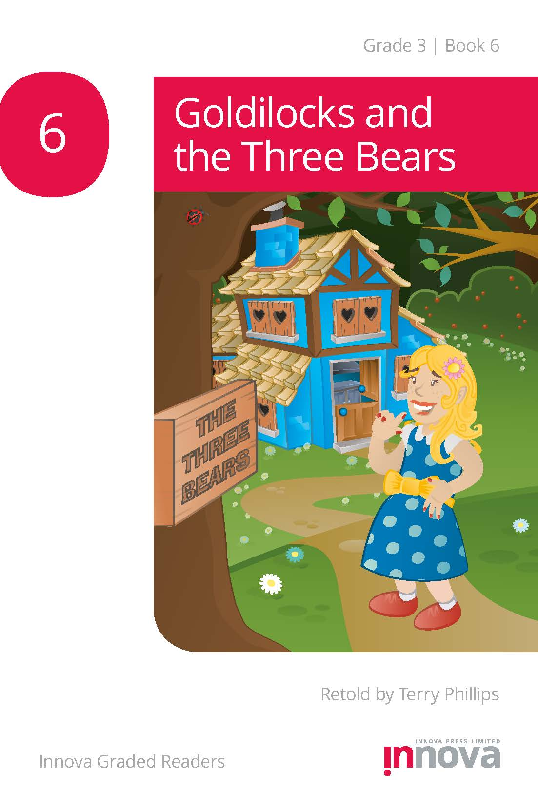 Innova Press Goldilocks and the Three Bears, a girl in a blue spotty dress stands in front of a blue house in the woods
